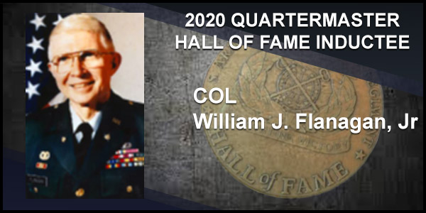 2020 Quartermaster Hall of Fame Inductee COL William J. Flanagan, Jr