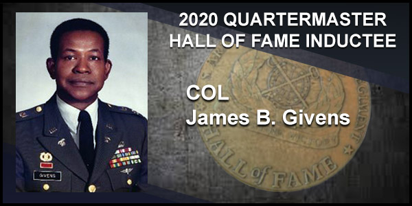 2020 Quartermaster Hall of Fame Inductee COL James B. Givens