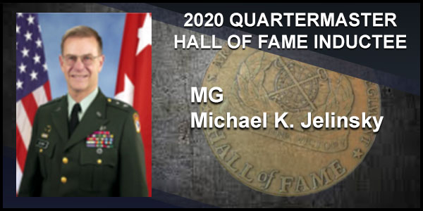 2020 Quartermaster Hall of Fame Inductee MG Michael K. Jelinsky
